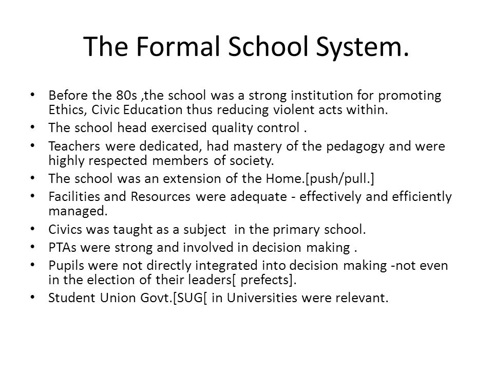The Formal School System.
