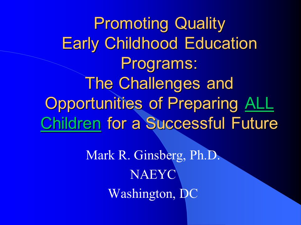Mark R. Ginsberg, Ph.D. NAEYC Washington, DC
