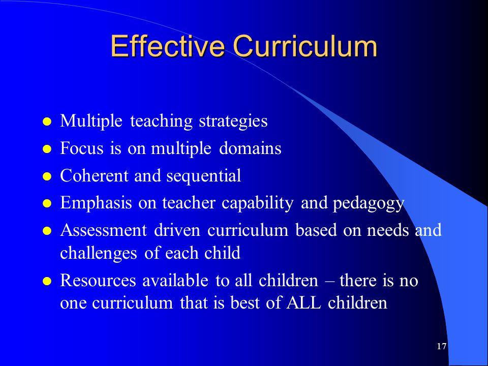 Effective Curriculum Multiple teaching strategies