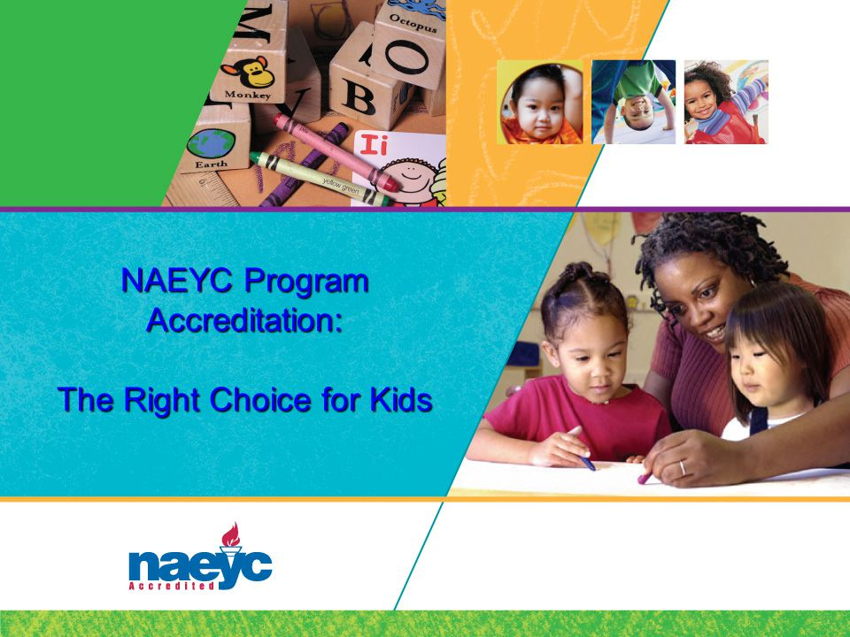 NAEYC Program Accreditation: The Right Choice for Kids