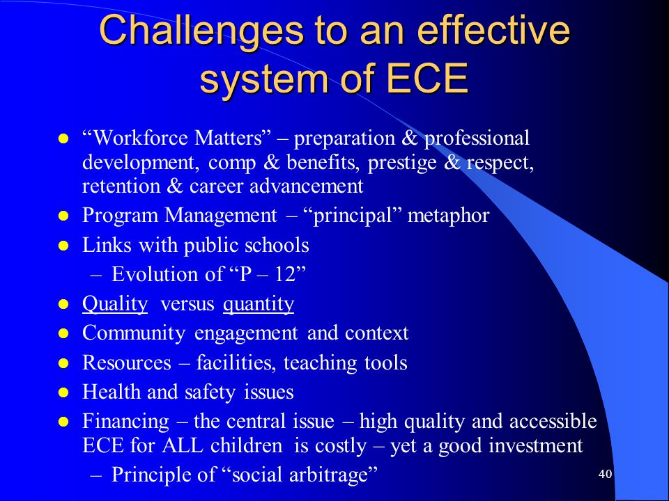 Challenges to an effective system of ECE