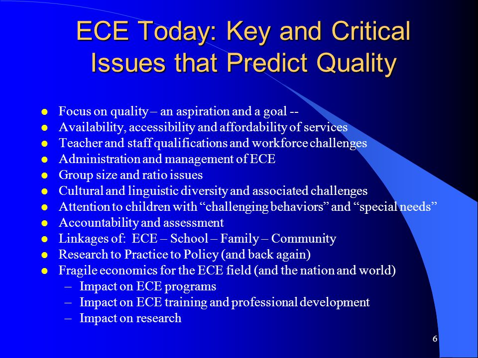 ECE Today: Key and Critical Issues that Predict Quality