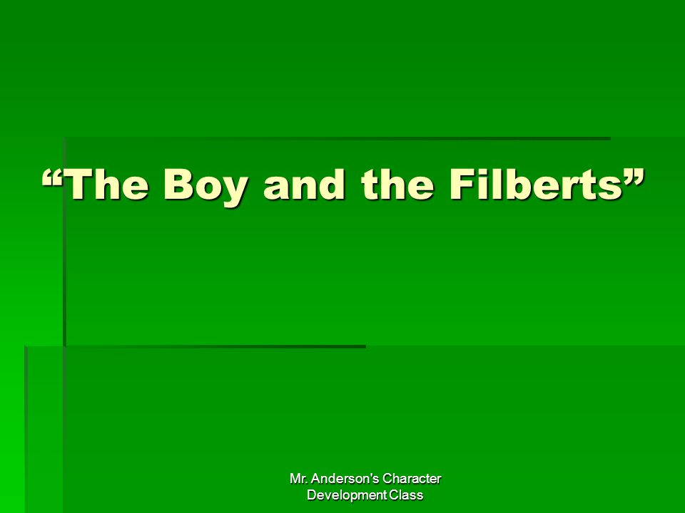 The Boy and the Filberts