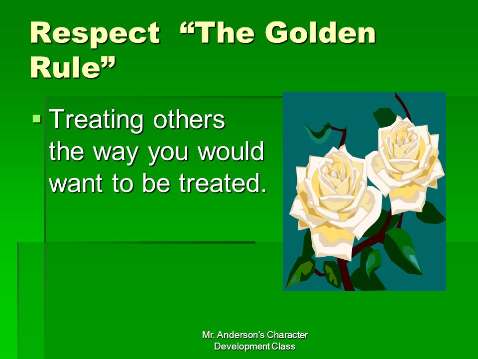 Respect The Golden Rule