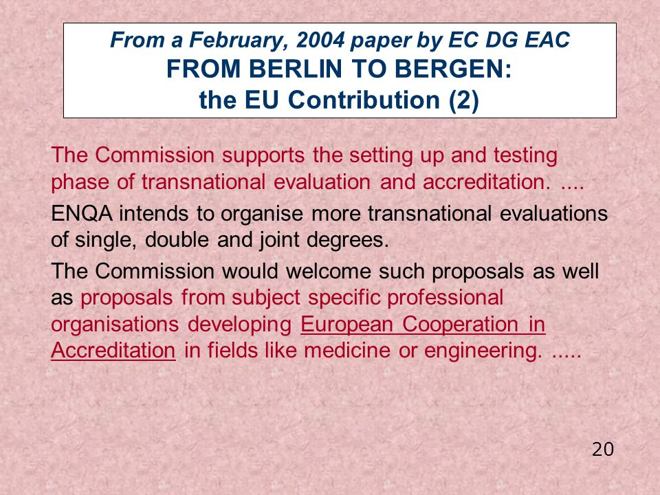 From a February, 2004 paper by EC DG EAC FROM BERLIN TO BERGEN: the EU Contribution (2)