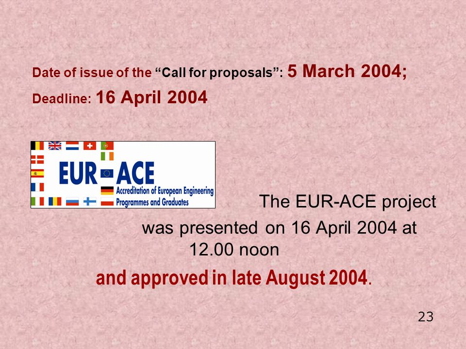 and approved in late August 2004.