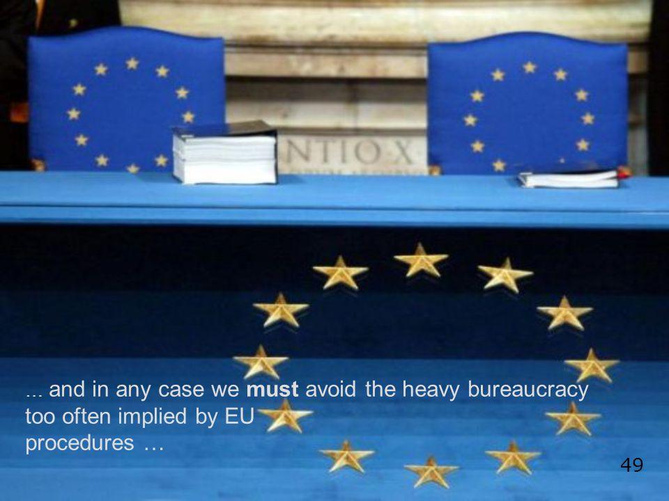 too often implied by EU procedures …