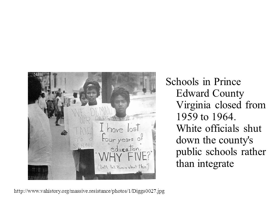 Schools in Prince Edward County Virginia closed from 1959 to 1964