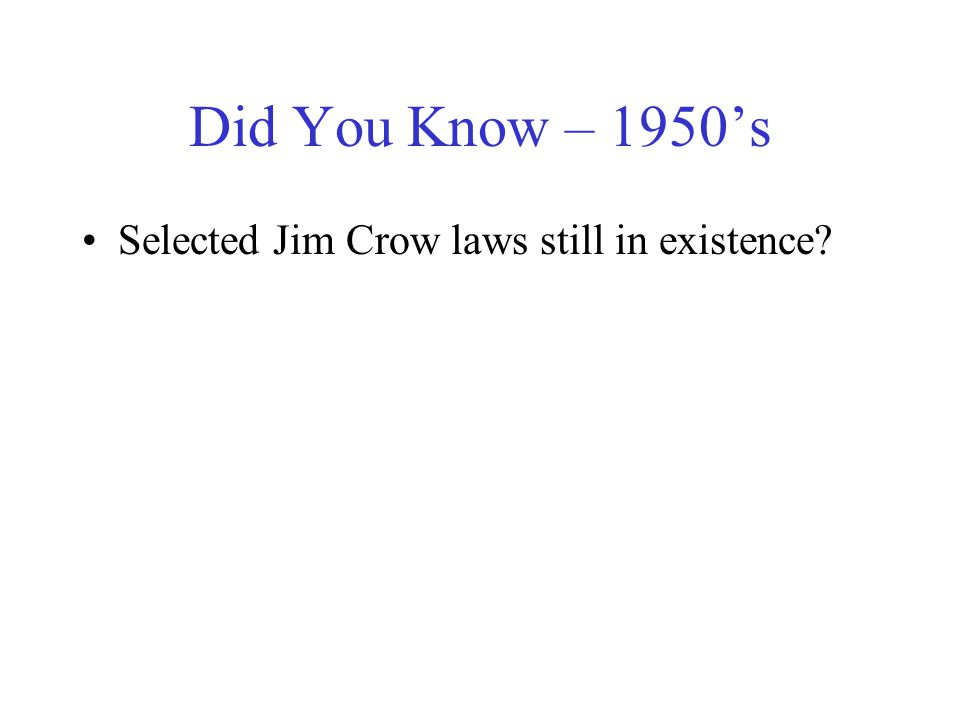 Did You Know – 1950's Selected Jim Crow laws still in existence