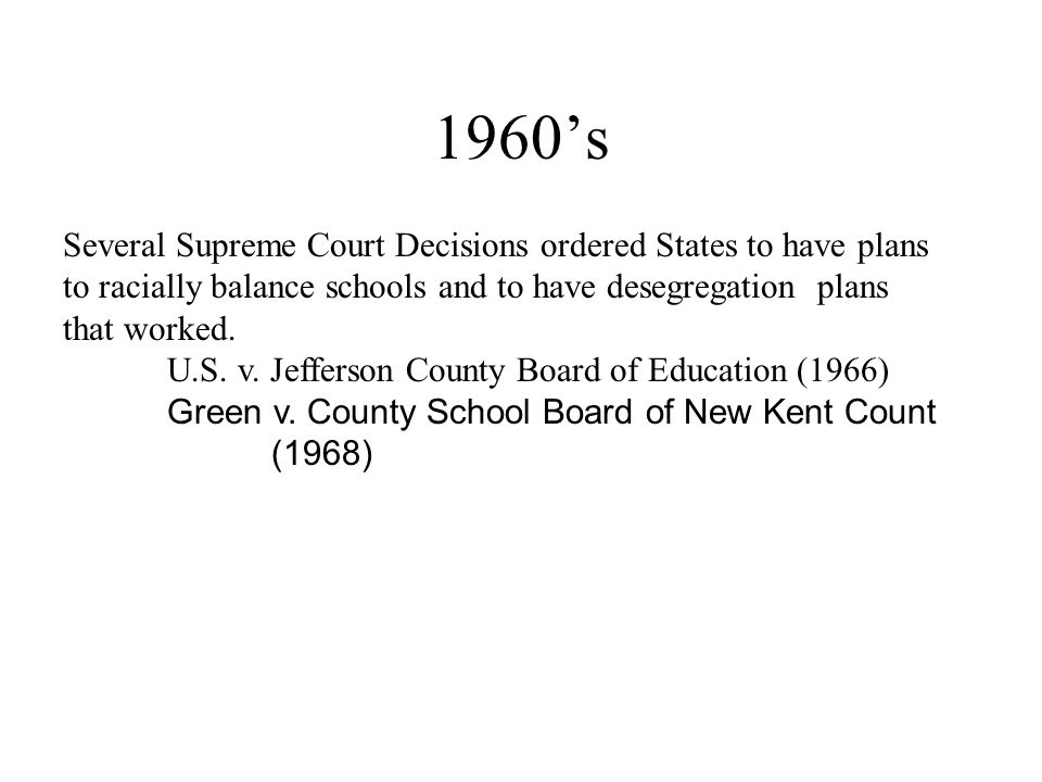 1960's Several Supreme Court Decisions ordered States to have plans
