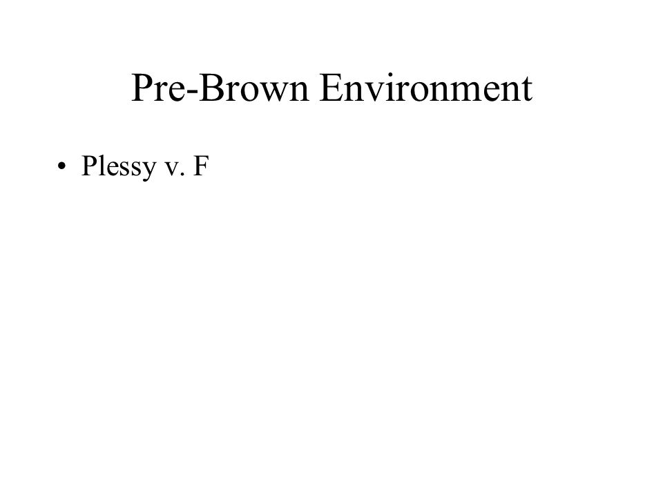 Pre-Brown Environment