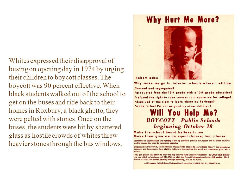 Whites expressed their disapproval of busing on opening day in 1974 by urging their children to boycott classes.