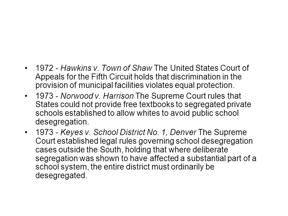1972 - Hawkins v. Town of Shaw The United States Court of Appeals for the Fifth Circuit holds that discrimination in the provision of municipal facilities violates equal protection.