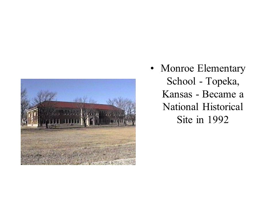 Monroe Elementary School - Topeka, Kansas - Became a National Historical Site in 1992