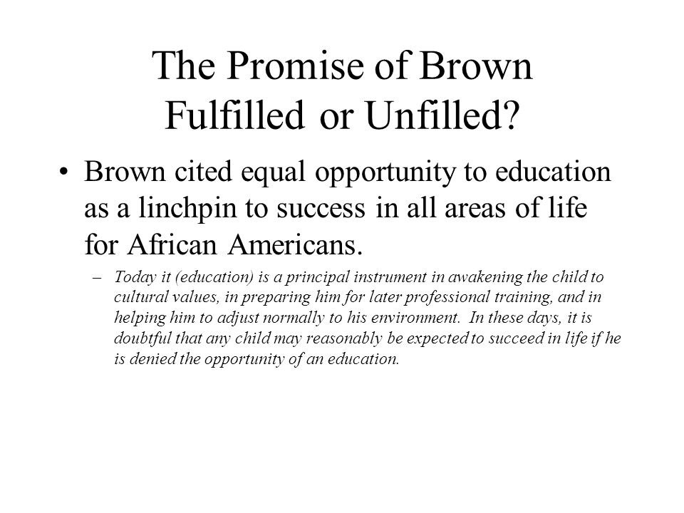 The Promise of Brown Fulfilled or Unfilled
