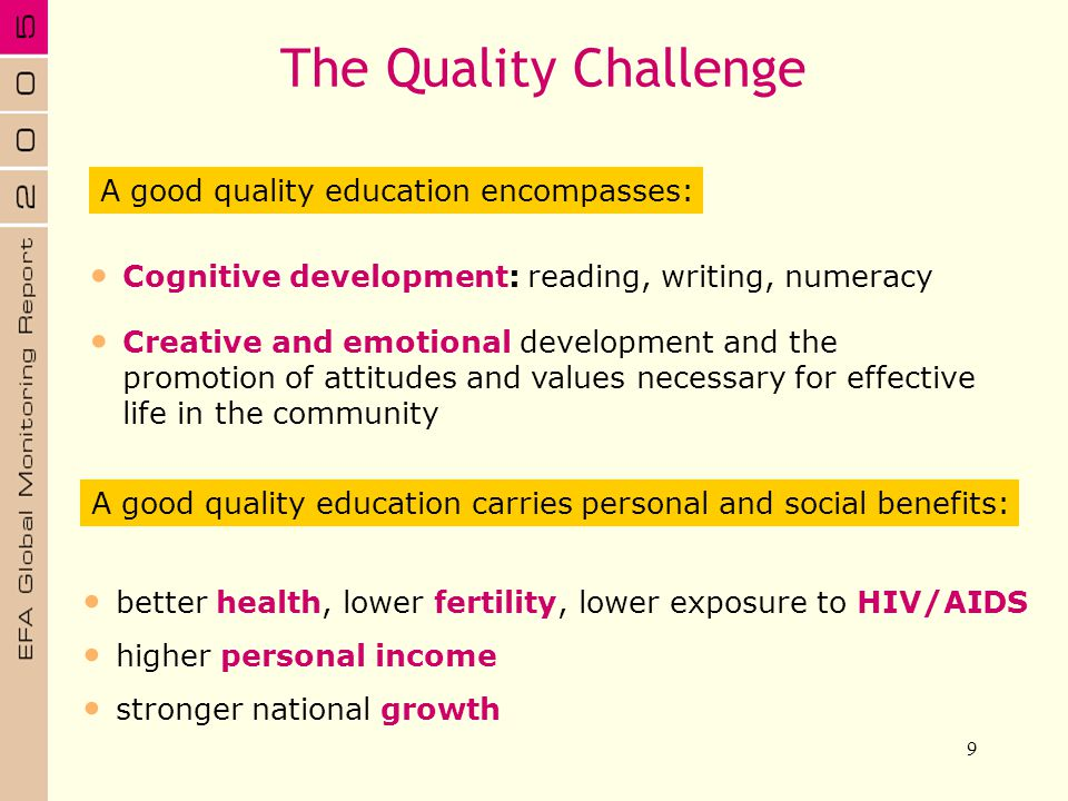 The Quality Challenge A good quality education encompasses: