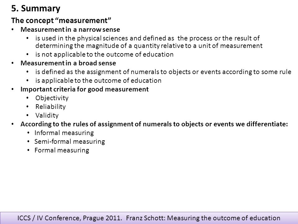 5. Summary The concept measurement Measurement in a narrow sense