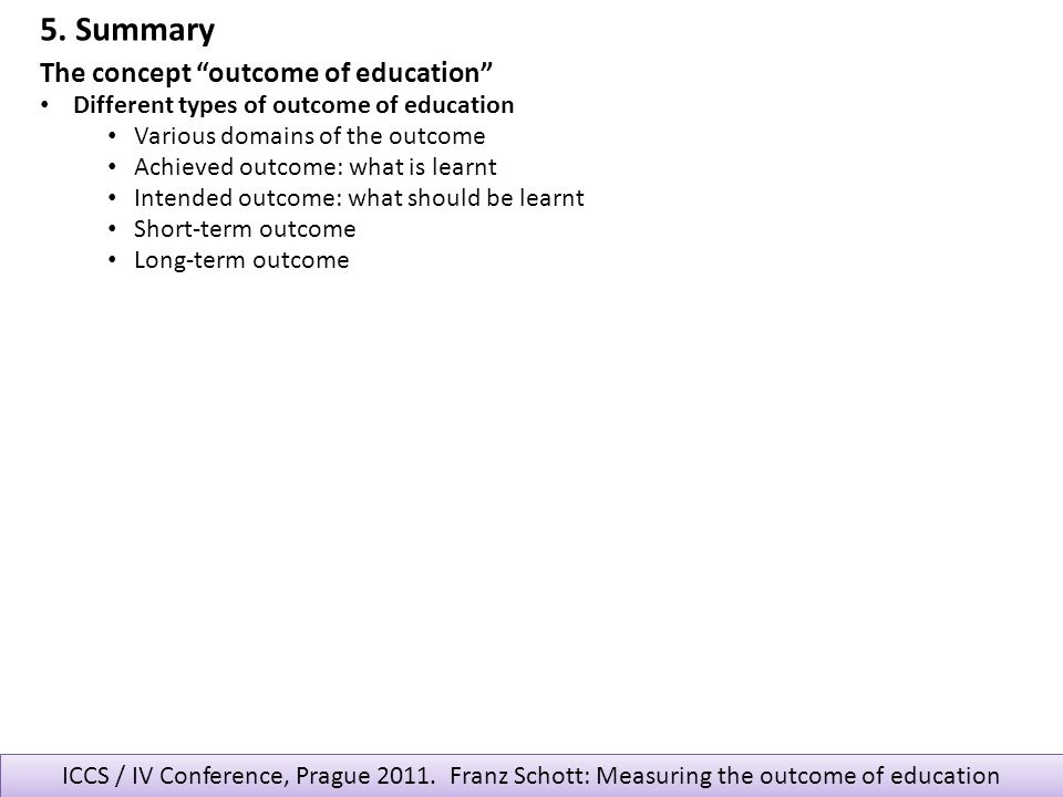 5. Summary The concept outcome of education