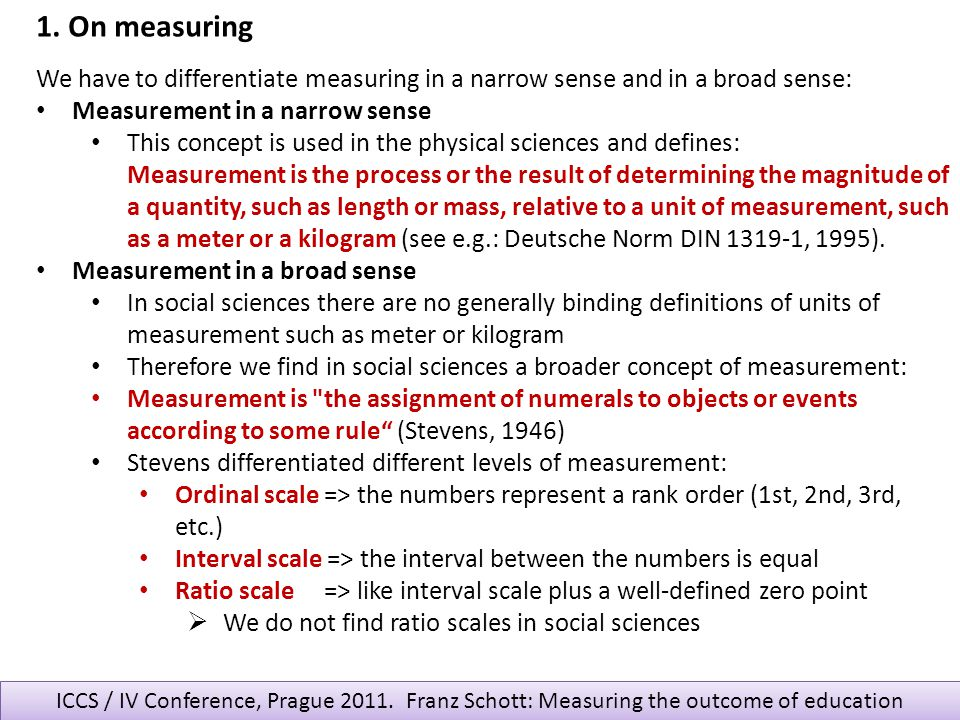 1. On measuring We have to differentiate measuring in a narrow sense and in a broad sense: Measurement in a narrow sense.