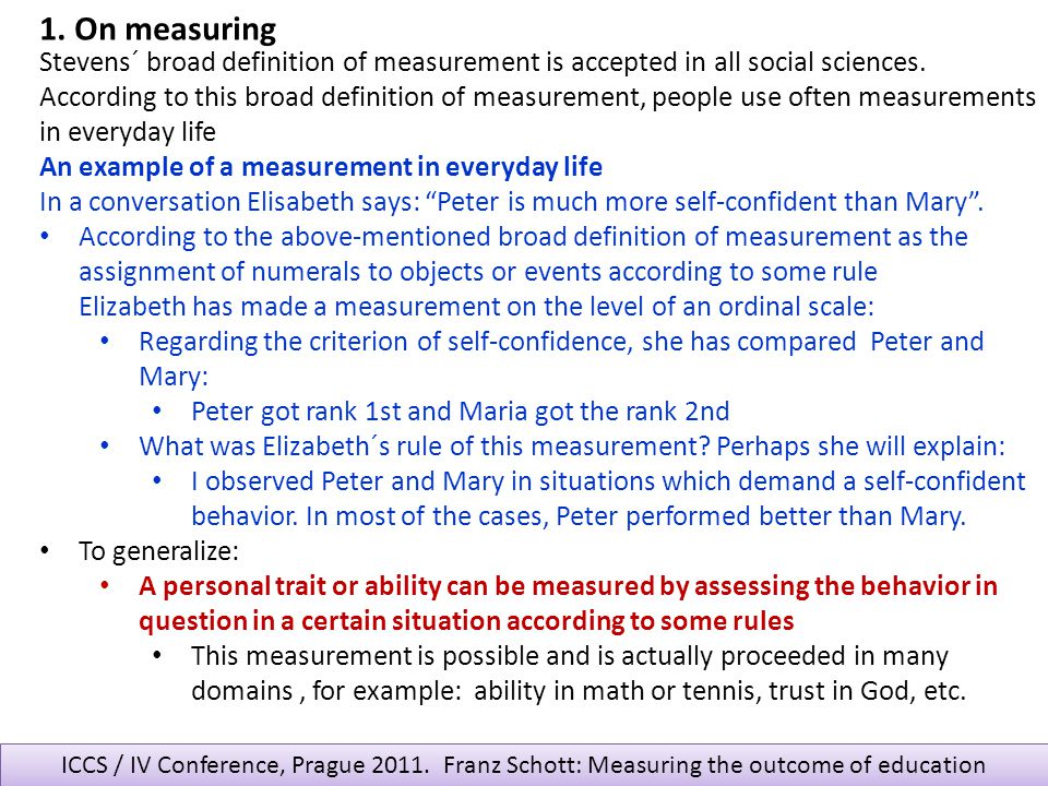 1. On measuring Stevens´ broad definition of measurement is accepted in all social sciences.