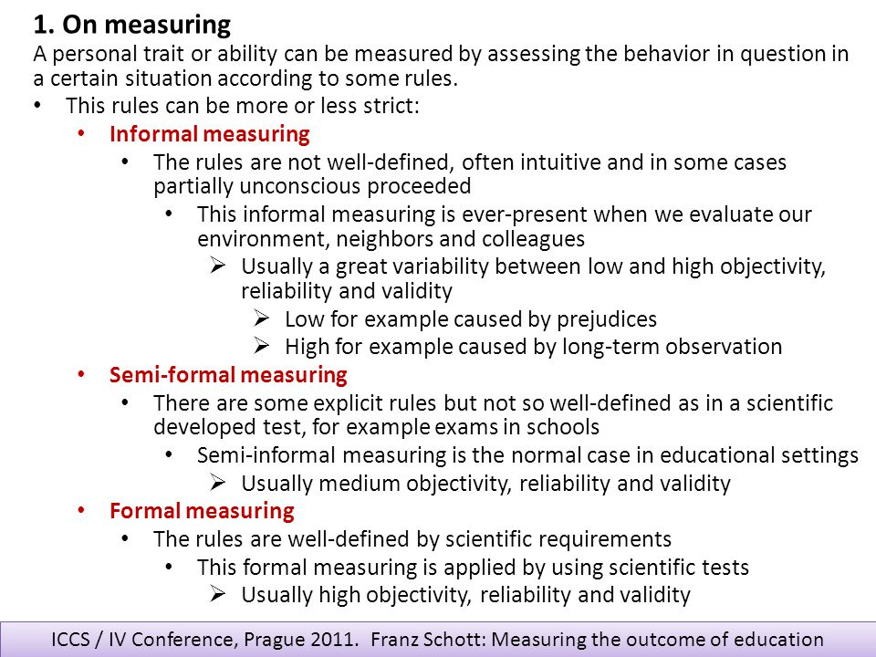 1. On measuring A personal trait or ability can be measured by assessing the behavior in question in a certain situation according to some rules.