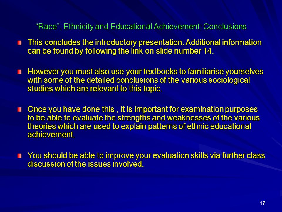 Race , Ethnicity and Educational Achievement: Conclusions