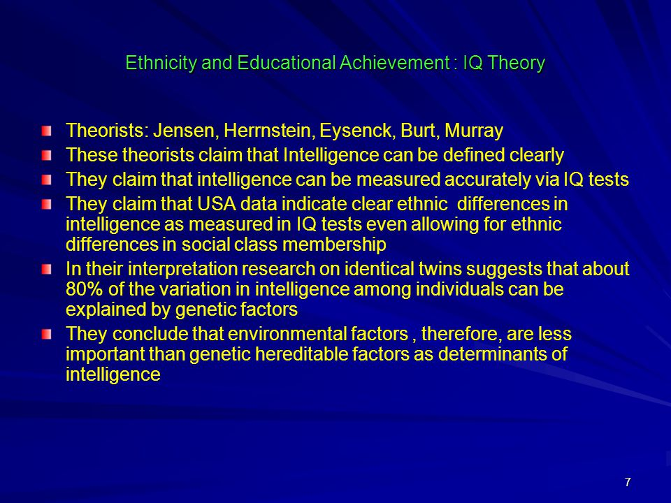 Ethnicity and Educational Achievement : IQ Theory