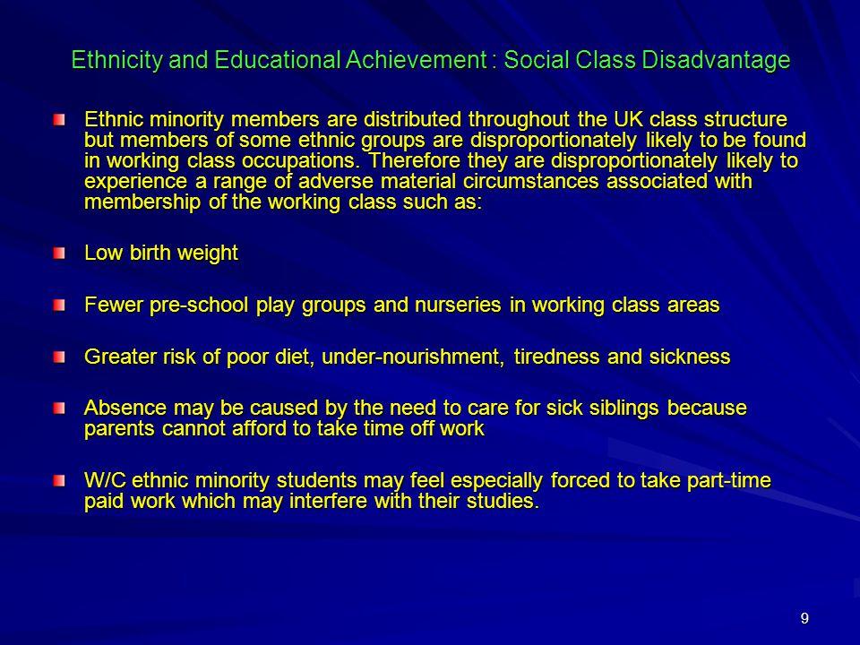 Ethnicity and Educational Achievement : Social Class Disadvantage