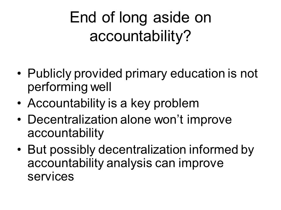 End of long aside on accountability