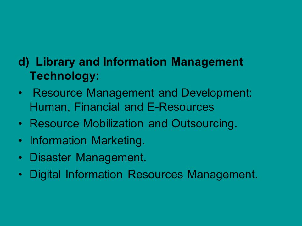 d) Library and Information Management Technology: