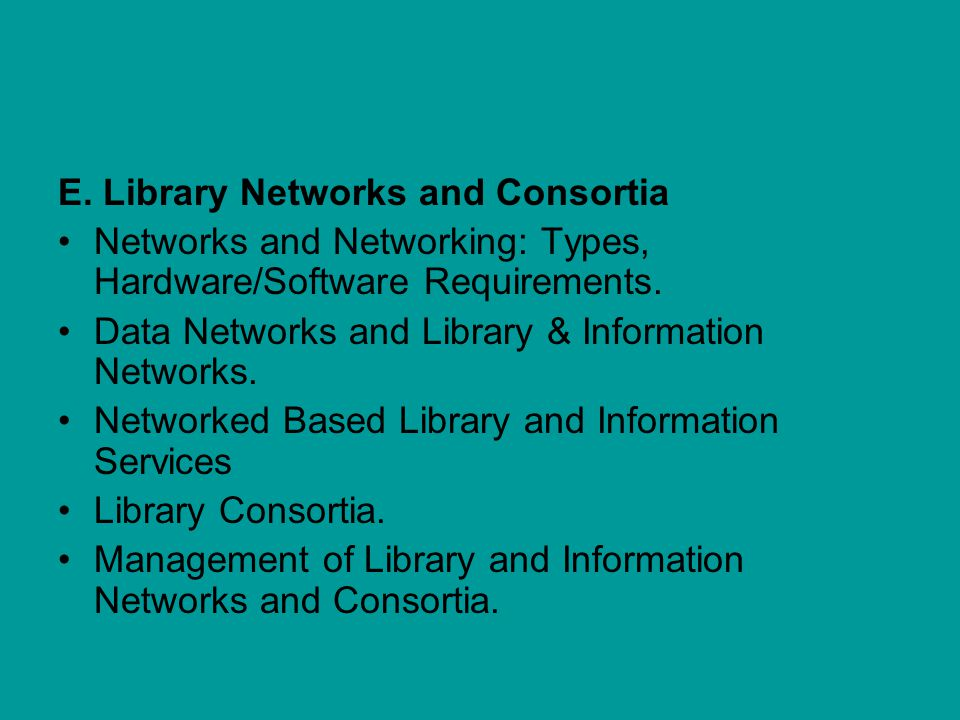 E. Library Networks and Consortia