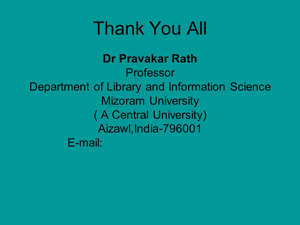 Thank You All Dr Pravakar Rath Professor