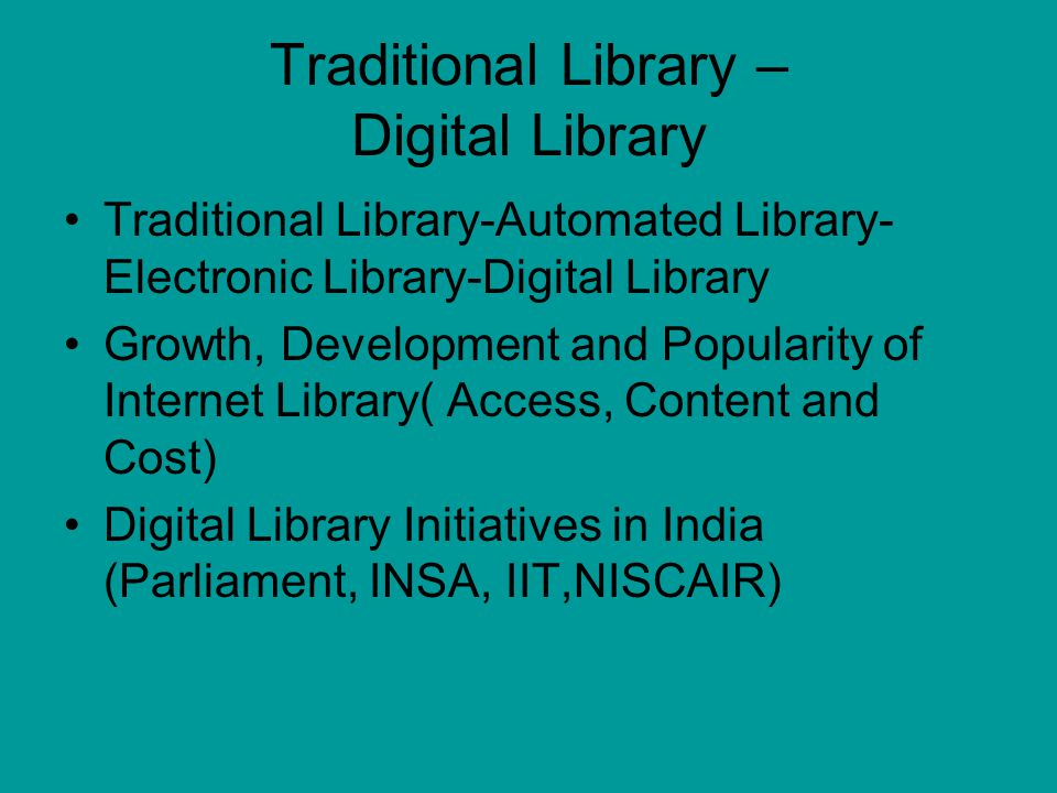 Traditional Library – Digital Library