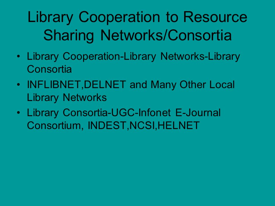 Library Cooperation to Resource Sharing Networks/Consortia