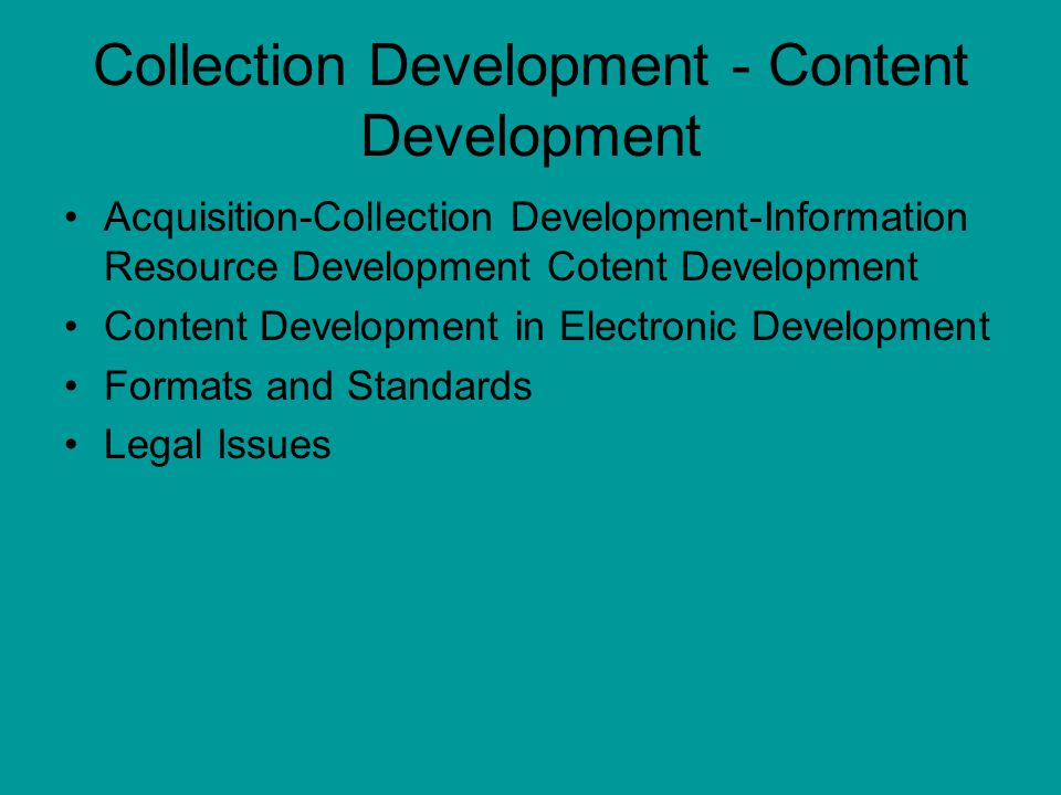 Collection Development - Content Development