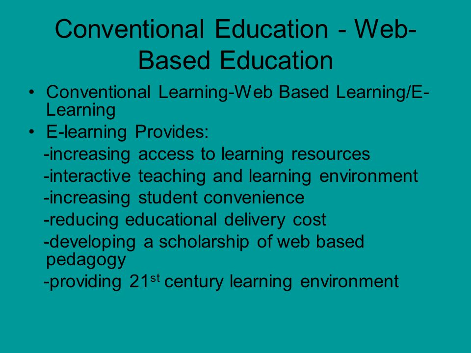 Conventional Education - Web-Based Education