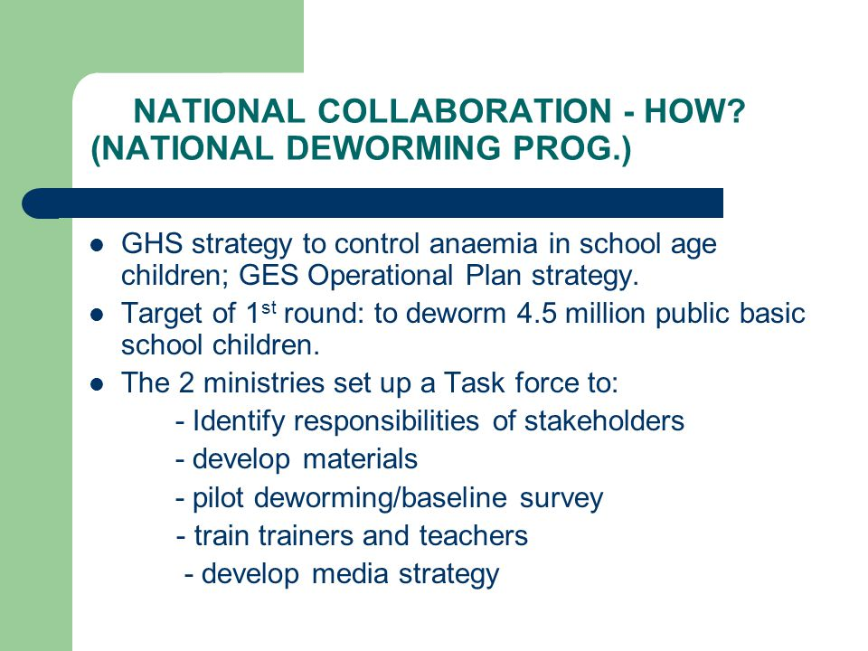 NATIONAL COLLABORATION - HOW (NATIONAL DEWORMING PROG.)