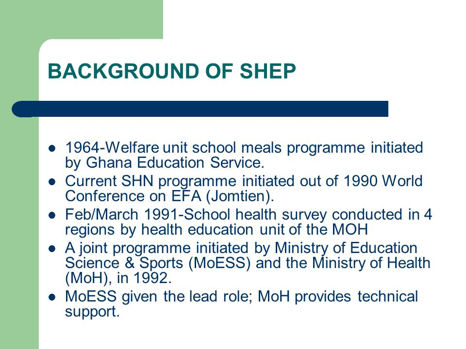 BACKGROUND OF SHEP 1964-Welfare unit school meals programme initiated by Ghana Education Service.