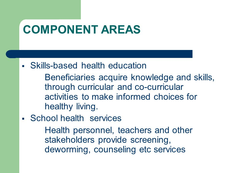 COMPONENT AREAS Skills-based health education