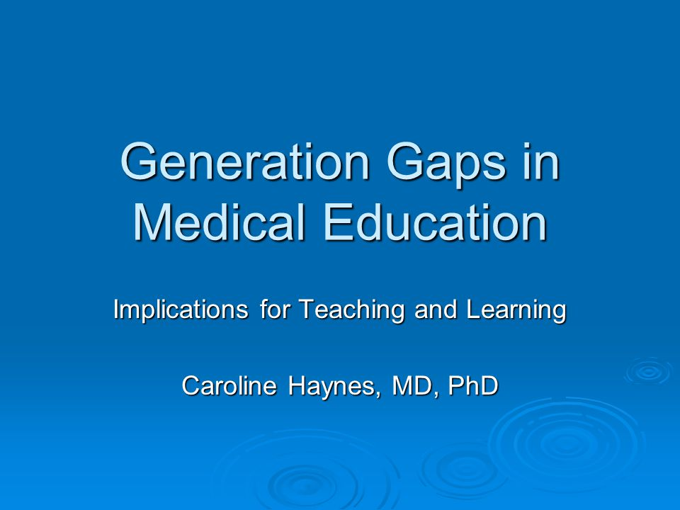 Generation Gaps in Medical Education