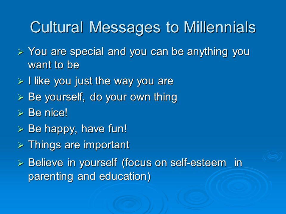 Cultural Messages to Millennials