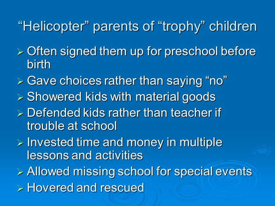 Helicopter parents of trophy children