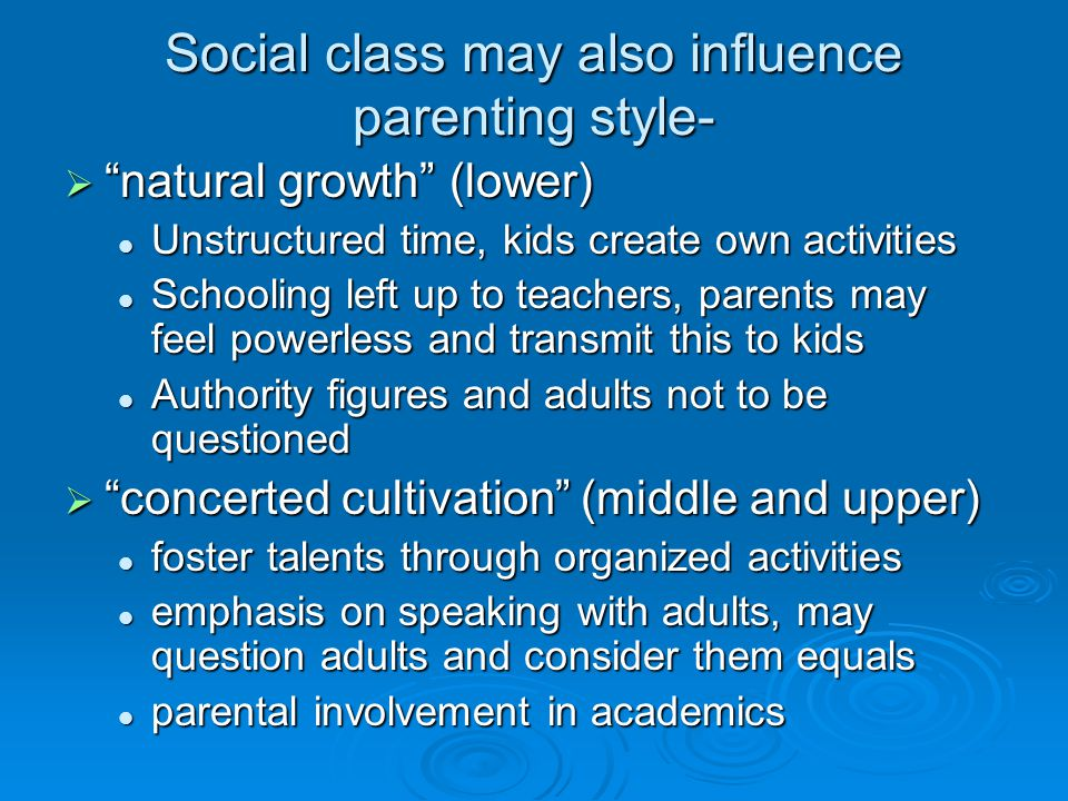 Social class may also influence parenting style-