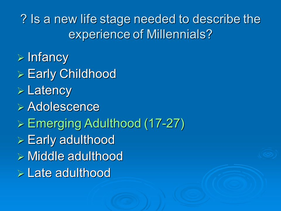 Is a new life stage needed to describe the experience of Millennials
