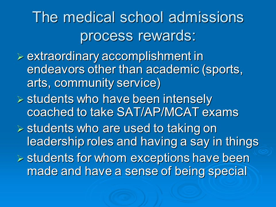 The medical school admissions process rewards: