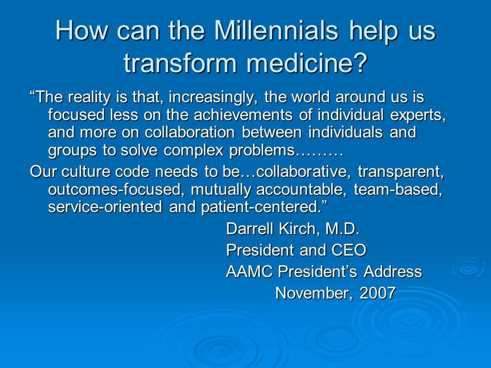How can the Millennials help us transform medicine