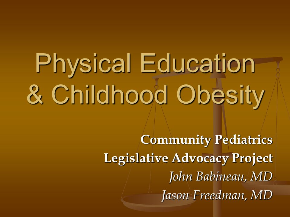 physical education and obesity Childhood obesity has reached epidemic levels in developed countries twenty five percent of children in the us are overweight and 11% are obese overweight and obesity in childhood are known to have significant impact.