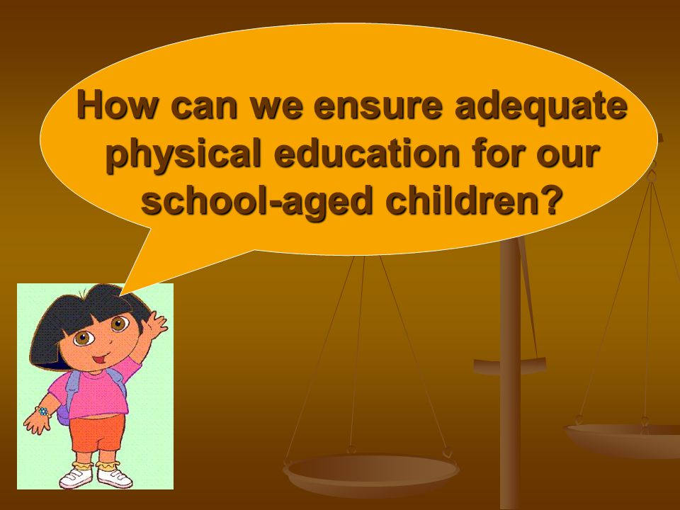 How can we ensure adequate physical education for our school-aged children
