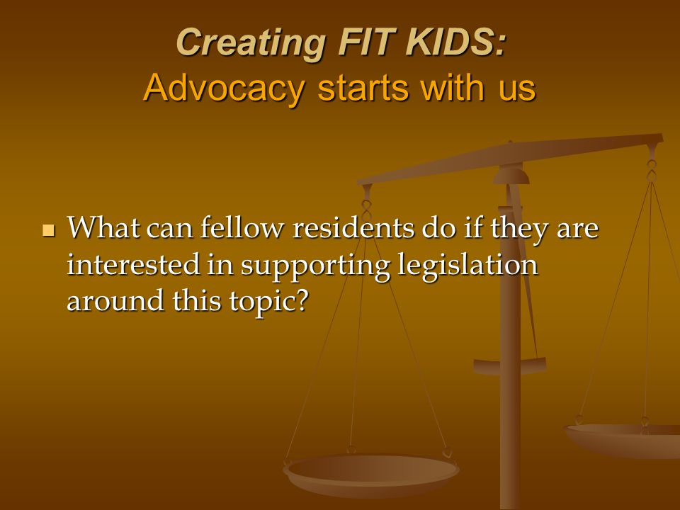 Creating FIT KIDS: Advocacy starts with us