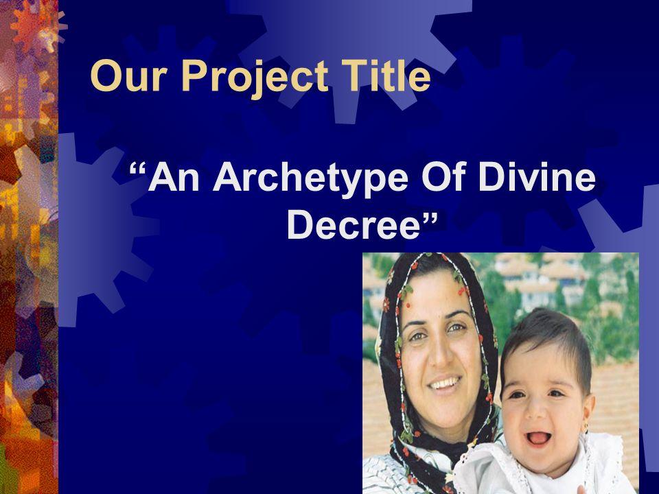 An Archetype Of Divine Decree